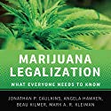 Marijuana Legalization: What Everyone Needs to Know  Audiobook by Mark A. R. Kleiman, Jonathan P. Caulkins, Angela Hawken, Beau Kilmer Narrated by Steven Menasche