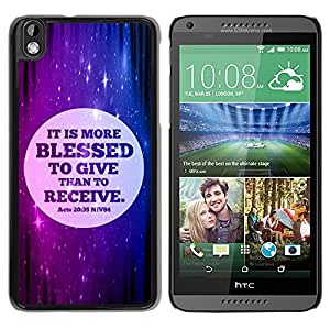 Qstar Arte & diseño plástico duro Fundas Cover Cubre Hard Case Cover para HTC DESIRE 816 (IT IS MORE BLESSED TO GIVE THAN TO RECEIVE - ACTS 20:35)