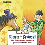 Ein Pony lernt zaubern (Klara + Krümel)   Anne Bachner