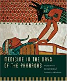 Medicine in the Days of the Pharaohs, Halioua, Bruno and Ziskind, Bernard, 0674017021