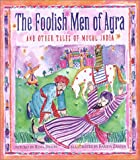 Front cover for the book The Foolish Men of Agra by Rina Singh
