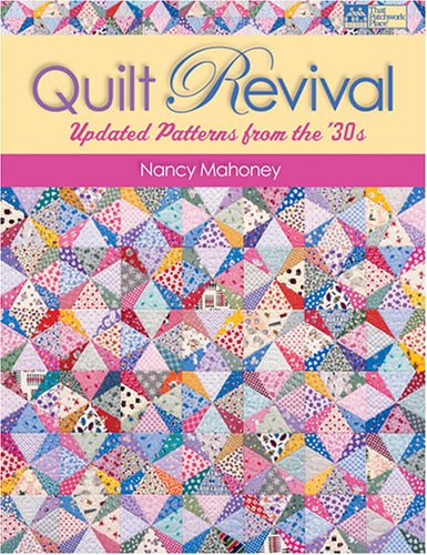 Quilt Revival: Updated Patterns from the `30s ()