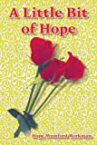 A Little Bit of Hope, Hope Mumford Workman, 1418484962