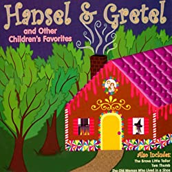 Hansel and Gretel and Other Children's Favorites