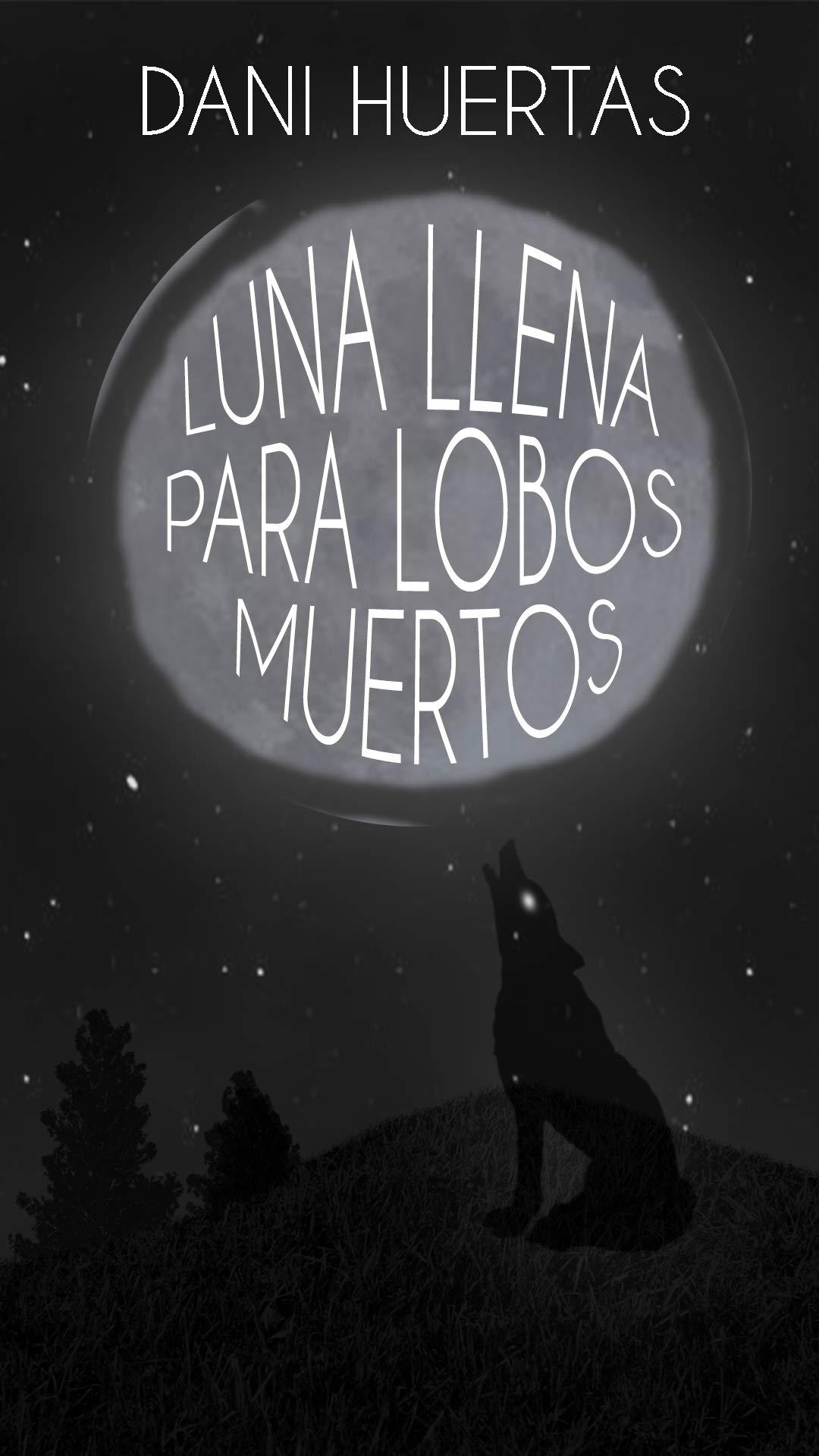 Luna llena para lobos muertos (Escribiendo contigo nº 2)