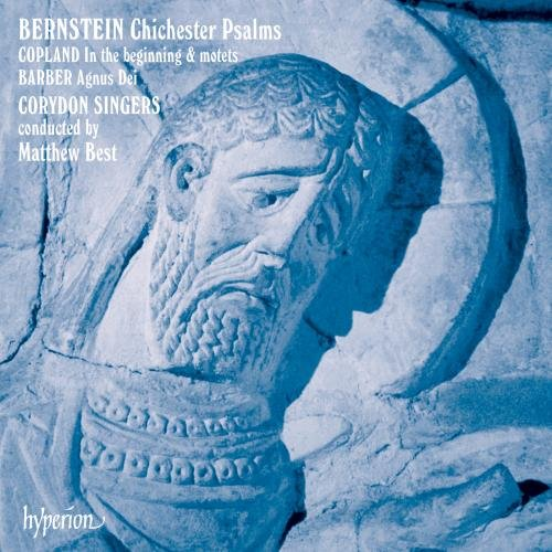 Bernstein: Chichester Psalms; Copland: In the Beginning, Three Motets (Chichester Book Bernstein Psalms Music)