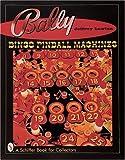 Bally Bingo Pinball Machines, Jeffrey Lawton, 0764308742