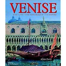 Venise: Une cité, une république, un empire