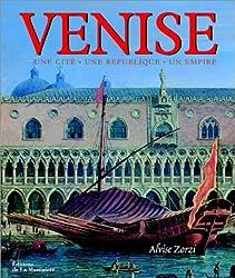 Venise : Une citée, une république, un Empire