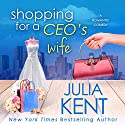 Shopping for a CEO's Wife: Shopping for a Billionaire, Book 12 Audiobook by Julia Kent Narrated by Amy McFadden