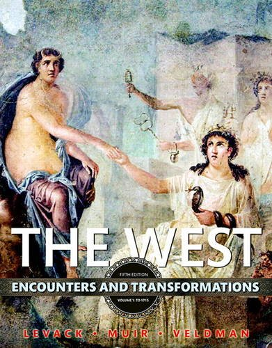 The West: Encounters and Transformations, Volume 1 (5th Edition)