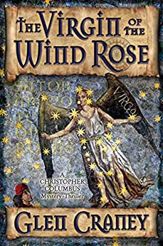 The Virgin of the Wind Rose: A Christopher Columbus Mystery-Thriller by [Craney, Glen]