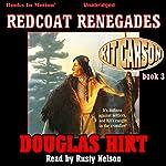 Redcoat Renegades: Kit Carson, Book 3 | Douglas Hirt