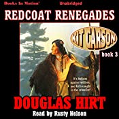 Redcoat Renegades: Kit Carson, Book 3 | Douglas Hirt