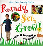 Ready, Set, Grow: A Guide to Gardening With Children