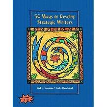 50 Ways to Develop Strategic Writers