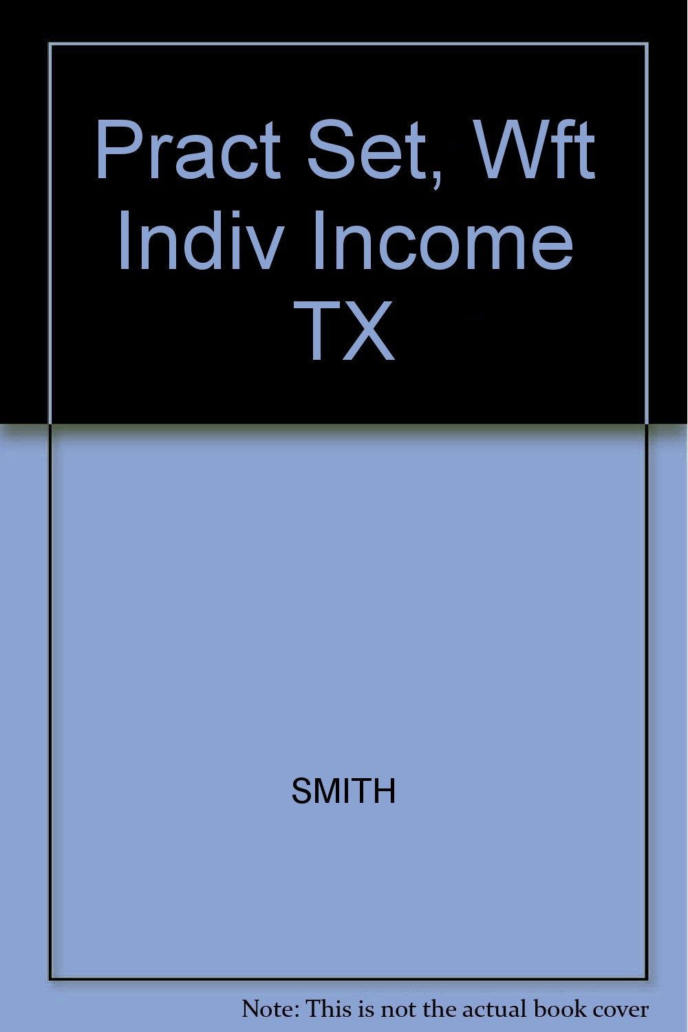 Pract Set, Wft Indiv Income TX: Amazon.es: SMITH, WILLIS, HOFFMAN: Libros en idiomas extranjeros