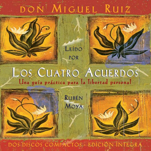 Los cuatro acuerdos: The Four Agreements, Spanish-Language Edition (Toltec Wisdom) (Spanish Edition)