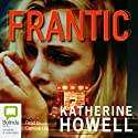 Frantic Audiobook by Katherine Howell Narrated by Caroline Lee