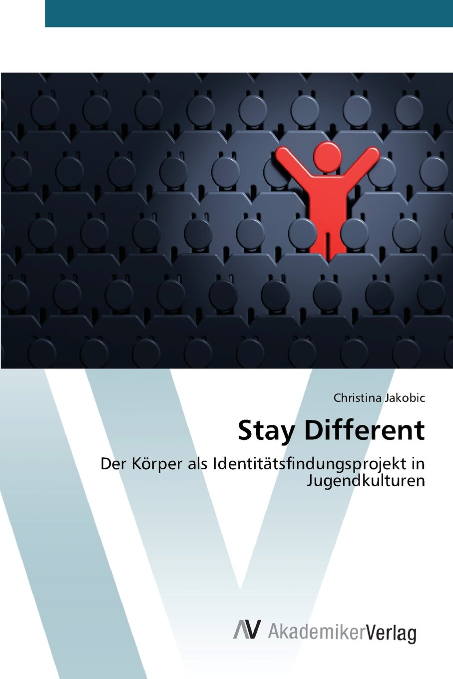 Stay Different: Der Körper als Identitätsfindungsprojekt in Jugendkulturen