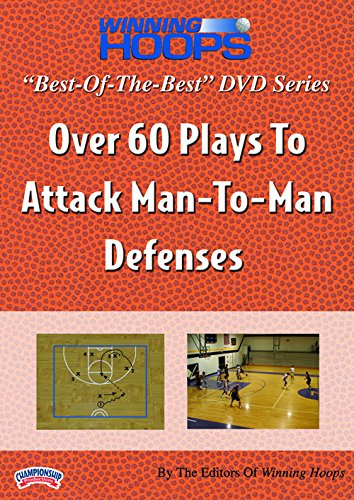 BEST-OF-THE-BEST Winning Hoops Series: Over 60 Plays To Attack