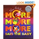 More More More, Said the Baby (A Caldecott Honor book)