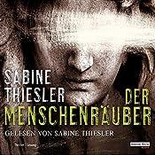 Der Menschenräuber | Sabine Thiesler