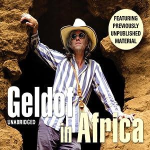 Geldof in Africa Audiobook
