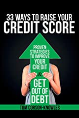 33 Ways To Raise Your Credit Score: Proven Strategies To Improve Your Credit and Get Out of Debt Paperback