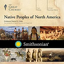 Native Peoples of North America Lecture by The Great Courses, Daniel M. Cobb Narrated by Professor Daniel M. Cobb Associate Professor of American Studies