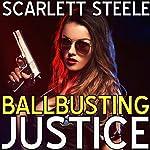 Ballbusting Justice | Scarlett Steele