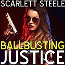 Ballbusting Justice Audiobook by Scarlett Steele Narrated by Posey Clifford