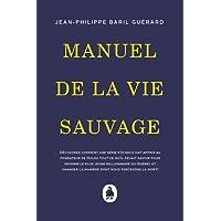 Manuel de la vie sauvage: Nouveau