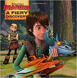 A fiery discovery how to train your dragon tv daphne a fiery discovery how to train your dragon tv daphne pendergrass style guide 9781481427685 amazon books ccuart Choice Image