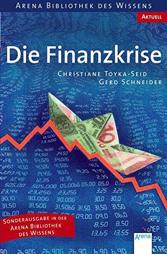 Die Finanzkrise (Arena Bibliothek des Wissens - Aktuell)