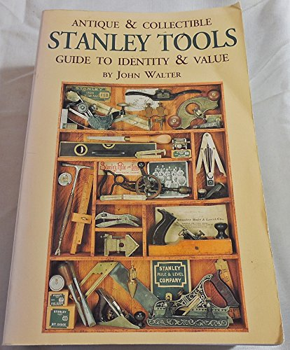 Antique & Collectible Stanley Tools Guide to Identity & Value by Example Product Brand (Image #7)