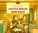 A Little House Birthday (Little House Picture Book)