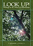Look Up!: Musings on the Nature of Mindfulness