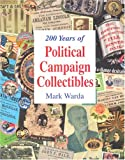 : 200 Years of Political Campaign Collectibles