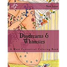 Daydreams & Whimsies: A Most Fantastical Coloring Book