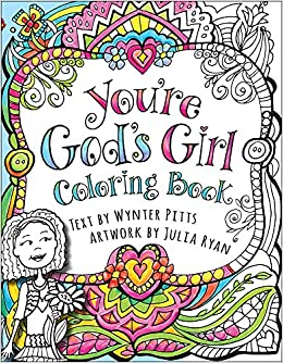 youre gods girl coloring book wynter pitts julia ryan 9780736969635 amazoncom books