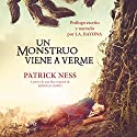 Un monstruo viene a verme [A Monster Calls] Audiobook by Patrick Ness Narrated by Carlos Manuel Vesga