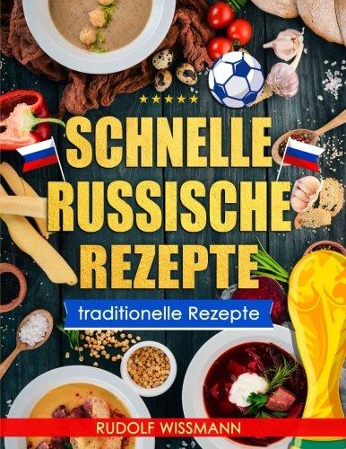 Schnelle Russische Rezepte: 50 traditionelle Rezepte (German Edition) by Rudolf Wissmann