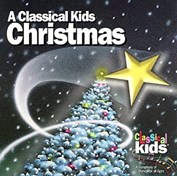 Classical Kids Classical Kids Christmas Amazon Music