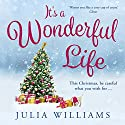It's a Wonderful Life Audiobook by Julia Williams Narrated by Debra Michaels