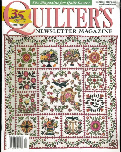 - Quilter's Newsletter Magazine. The Magazine for Quilt Lovers. September 2004. No. 365. Single Issue Magazine.