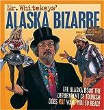 Mr. Whitekeys' Alaska Bizarre: Direct from the Whale Fat Follies Revue