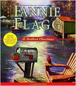 a redbird christmas a novel fannie flagg 9780739314128 amazoncom books