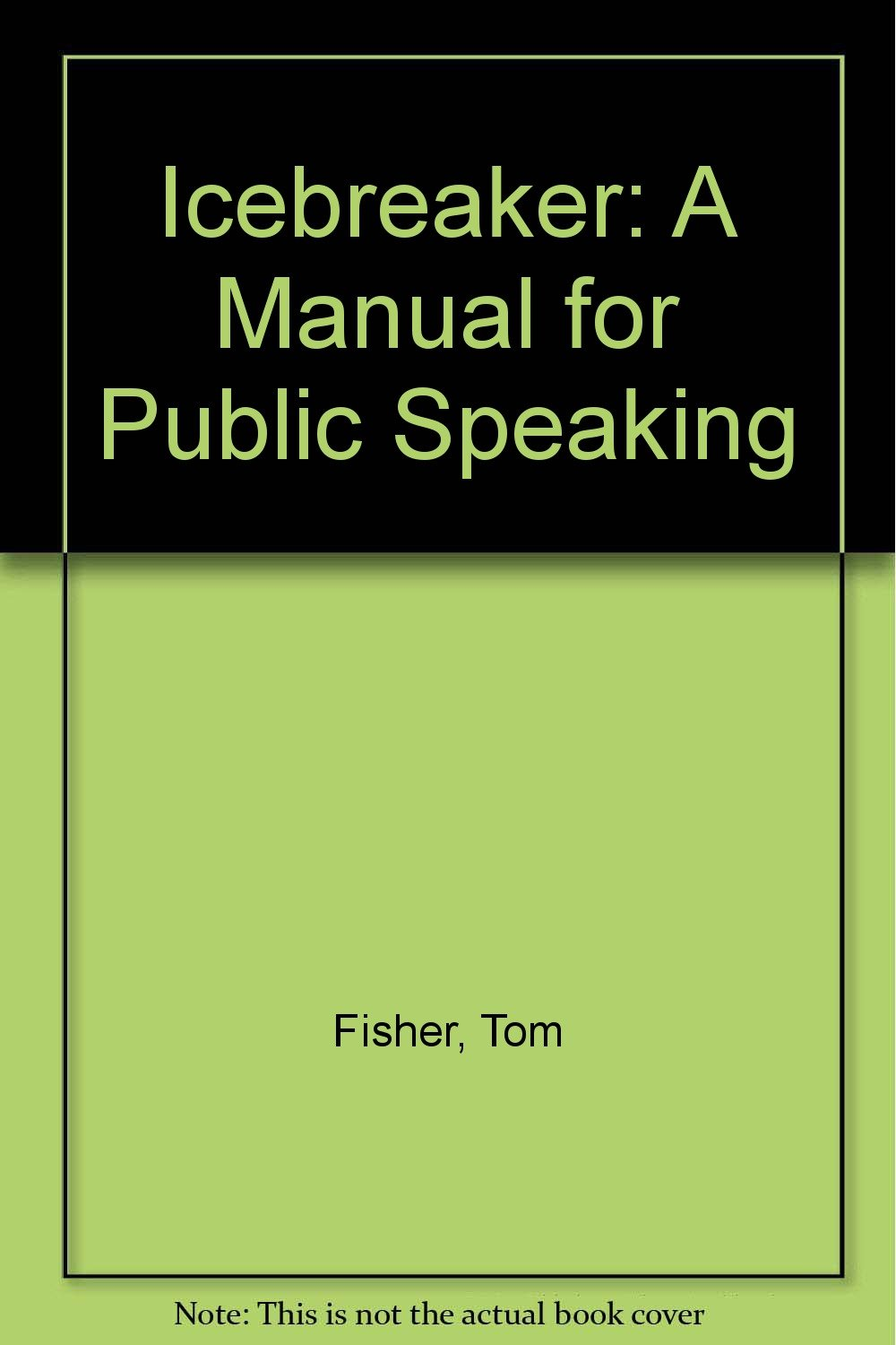 Amazon.in: Buy Icebreaker: A Manual for Public Speaking Book Online at Low  Prices in India | Icebreaker: A Manual for Public Speaking Reviews & Ratings