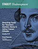 STAGEiT! Shakespeare Directing Tools for Teachers Grades 5-8, Floyd Rumohr, 1482501457